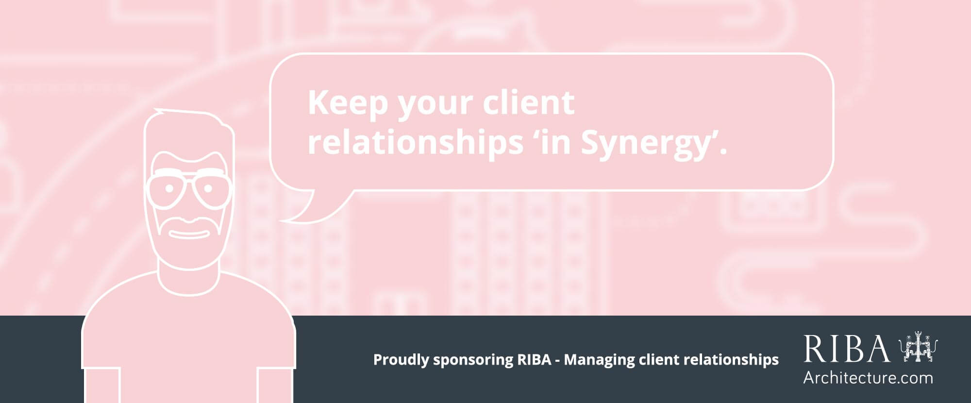 Total Synergy is sponsoring three RIBA CPD events on managing client relationships.